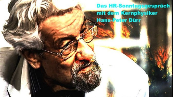 Das Sonntagsgespräch mit dem Kernphysiker Prof. Hans-Peter Dürr